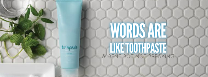 How using toothpaste helped teach my child the power ofwords
